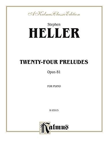 Twenty-four Preludes, Opus 81: For Intermediate to Advanced Piano (Kalmus Edition) (English Edition)