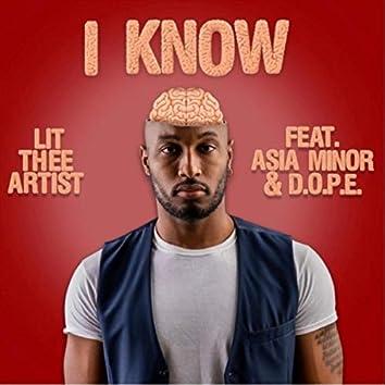 I Know (feat. Asia Minor & D.O.P.E.)