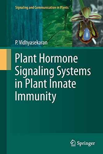 Plant Hormone Signaling Systems in Plant Innate Immunity (Signaling and Communication in Plants, Band 2)