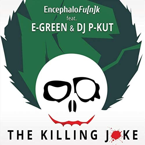 Encephalofu[n]k feat. Egreen & DJ P-Kut