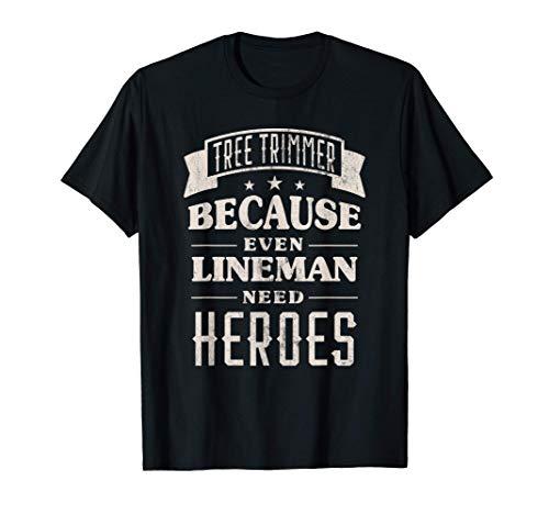Tree Trimmer Humor - Lineman Joke T-Shirt