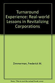 Turnaround Experience: Real-world Lessons in Revitalizing Corporations