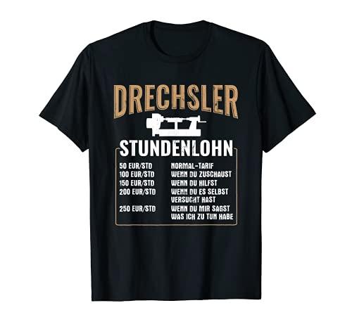 Drechsler Stundenlohn Drechselbank Drechseln T-Shirt