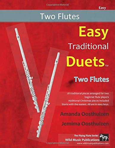 Easy Traditional Duets for Two Flutes: 28 traditional melodies from around the world arranged especially for two equal beginner flute players. All are in easy keys.