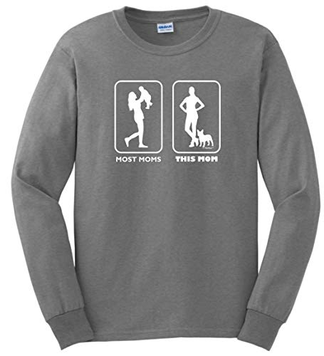 Dog Themed Gifts Best Dog Mom Birthday Gifts Dog Mom Gifts Most Moms This Mom French Bulldog Long Sleeve T-Shirt XL SpGry Sport Grey