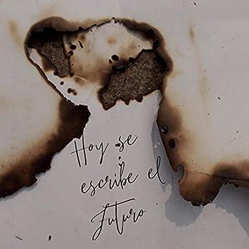 Hoy Se Escribe El Futuro (Demo)