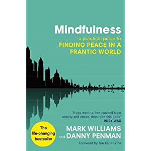 Mindfulness: A practical guide to finding peace in a frantic world 01 Edition, Kindle Edition with Audio/Video
