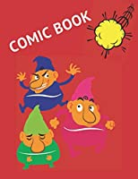 COMIC BOOK: Blank Comic Book Notebook For Kids ; Create Your Own Comics With This Comic Book;funny gift for kids ;Enjoy this comic book with 100 pages  , Strip Templates For Drawing