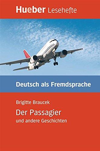 Der Passagier und andere Geschichten: Deutsch als Fremdsprache / EPUB-Download (Lesehefte Deutsch als Fremdsprache)