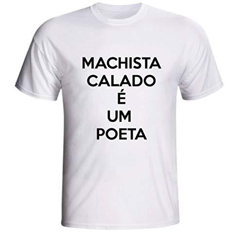 Camiseta Machista Calado É Um Poeta Feminista Feminismo