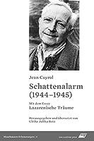 """Schattenalarm (1944-1945): Mit dem Essay """"Lazarenische Traeume"""""""