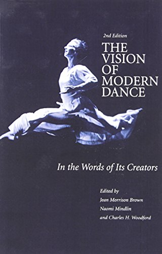 The Vision of Modern Dance: In the Words of Its Creators