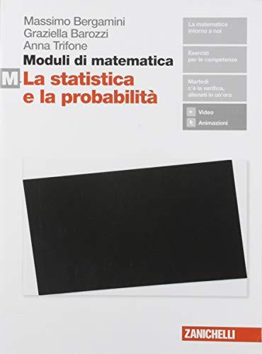Moduli di matematica. Per le Scuole superiori. Con espansione online. La statistica e la probabilità (Vol. M)