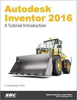 Autodesk Inventor 2016 - A Tutorial Introduction