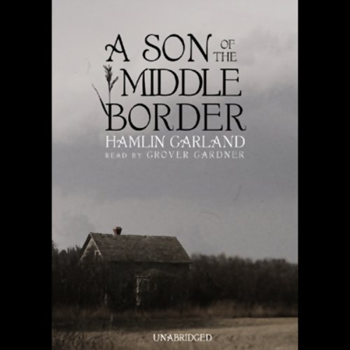 A Son of the Middle Border audiobook cover art