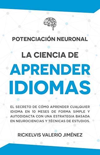 Potenciación Neuronal: La ciencia de aprender idiomas: El secreto de cómo aprender...
