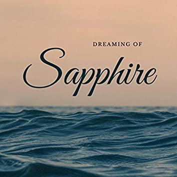Dreaming of Sapphire