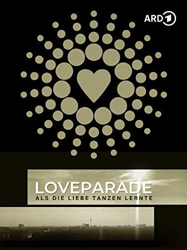 Loveparade - Als die Liebe tanzen lernte
