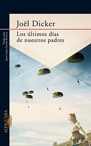Los ultimos dias de nuestros padres eBook: Dicker, Joël: Amazon.es ...