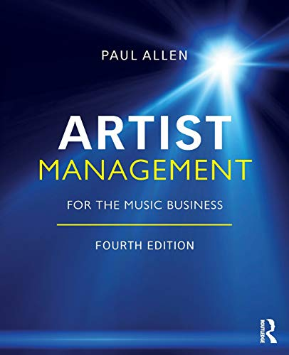 Compare Textbook Prices for Artist Management for the Music Business 4 Edition ISBN 9780815392668 by Allen, Paul
