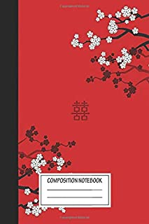 Notebook: White Oriental Cherry Blossoms On Red And Chinese Wedding Double , Journal for Writing, Size 6