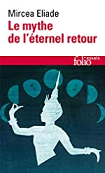 Le mythe de l'éternel retour de Mircea Eliade
