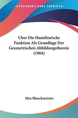 Uber Die Hamilton'sche Funktion Als Grundlage Der Geometrischen Abbildungstheorie (1904)