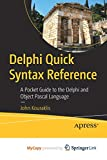 Delphi Quick Syntax Reference: A Pocket Guide to the Delphi and Object Pascal Language