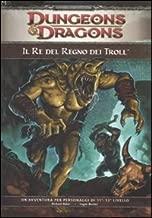 Dungeons & Dragons. Il re del regno dei troll. Ediz. illustrata