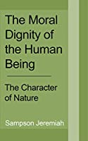 The Moral Dignity of Human being