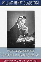 The Hawarden Visitors' Hand-Book (Esprios Classics)