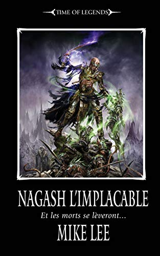 Nagash l'Implacable (The Rise of Nagash: Warhammer Fantasy t. 2) (French Edition)