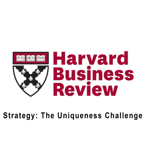 Strategy: The Uniqueness Challenge (Harvard Business Review) copertina
