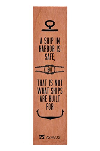 A Ship in Harbor Is Safe but That Is Not What Ships Are Built for - Wood Bookmark Nautical Sailing Gift Hipster Father's Day Shark Tank Gift Motivational Quote Anchor Business Graduation Gift Entrepreneurial Quote Made in USA