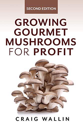 Growing Gourmet Mushrooms for Profit (English Edition)