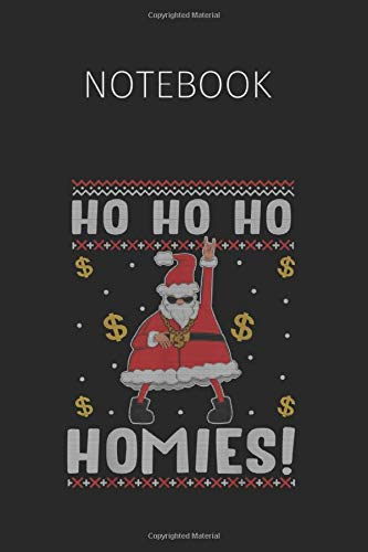 Notebook: Ugly Christmas Sweater Ho Homies Santa Claus Funny Xmas Gift Notebook For Teacher I Students I Writing I Drawing | Cute notebooks for women
