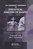 An Invariant Approach to Statistical Analysis of Shapes (Chapman & Hall/CRC Interdisciplinary Statistics)