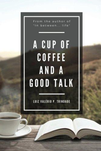 Book: A cup of coffee and a good talk by Luiz Valerio de Paula Trindade