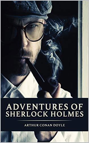Adventures of Sherlock Holmes by Arthur Conan Doyle: With original illustrations (English Edition)