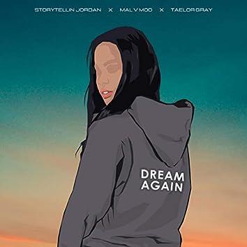 Dream Again (feat. Taelor Gray & Storytellin Jordan)