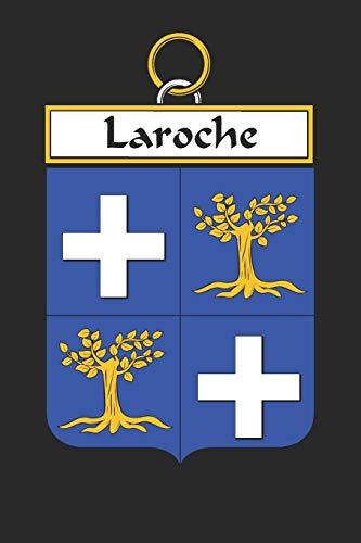 Laroche: Laroche Coat of Arms and Family Crest Notebook Journal (6 x 9 - 100 pages)