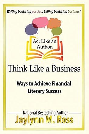 Act Like an Author, Think Like a Business