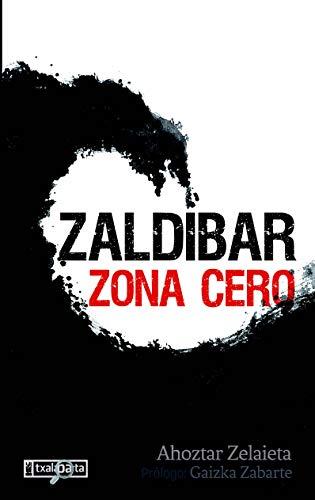 Zaldibar. Zona cero (ORREAGA)