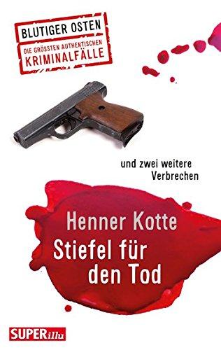 Stiefel für den Tod: und zwei weitere Verbrechen (Blutiger Osten)