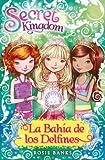 La Bahía De Los Delfines: 53 (Secret Kingdom)