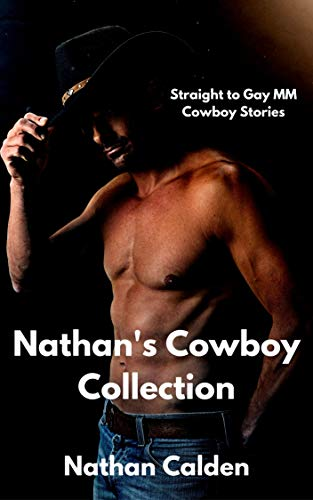 Nathan's Cowboy Collection: Straight to Gay MM Cowboy Stories (English Edition)