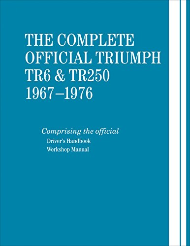 The Complete Official Triumph TR6 & TR250: 1967-1976
