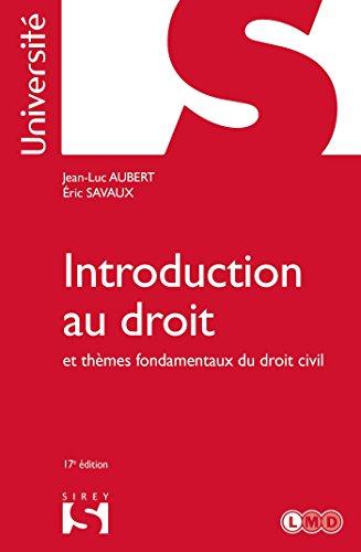 Introduction au droit et thèmes fondamentaux du droit civil - 17e ed.