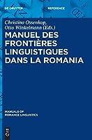 Manuel Des Frontieres Linguistiques Dans La Romania (Manuals of Romance Linguistics)