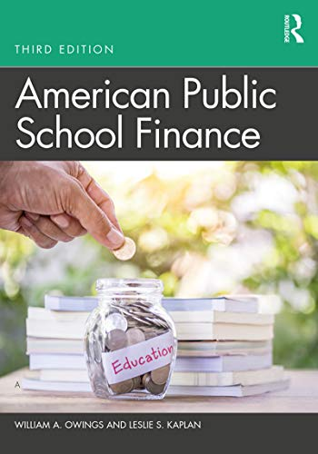 Compare Textbook Prices for American Public School Finance 3 Edition ISBN 9781138499966 by Owings, William A.,Kaplan, Leslie S.
